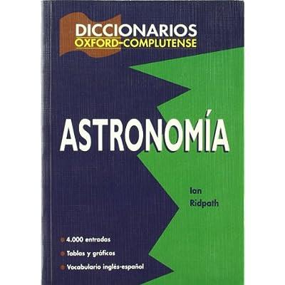 Diccionario De Astronomia Diccionarios Oxford Complutense