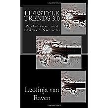 Lifestyle Trends 3.0: Perfektionismus und anderer Nonsens