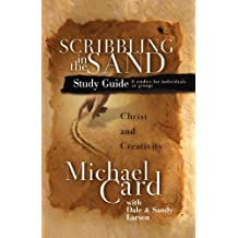 Scribbling in the Sand Study Guide by Michael Card (2002-07-07)