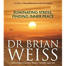 Eliminating Stress, Finding Inner Peace by Brian Weiss (2015-12-15)