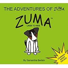 The Adventures of Zuma the Dog: Zuma Likes to Hide