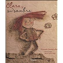 Clara y su sombra / Clara and her Shadow