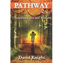 Pathway 2nd Edition.: The channeled love and wisdom from the Trans-Leátions by David Knight: Volume 1