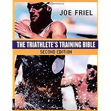Triathletes Training Bible by Joe Friel (1-Mar-2004) Paperback