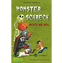 Monsterschreck - Nichts wie weg!: 10 schaurige Gruselgeschichten