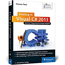 Galileo Computing: Einstieg in Visual C# 2013: Ideal für Programmieranfänger geeignet. Inkl. Windows Store Apps