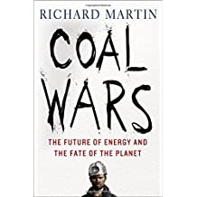 Coal Wars: The Future of Energy and the Fate of the Planet