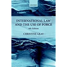 International Law and the Use of Force (Foundations of Public International Law) (English Edition)