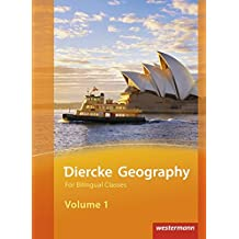 Diercke Geography For Bilingual Classes: Diercke Geography Bilingual - Ausgabe 2015: Volume 1 Textbook (Kl. 7/8)