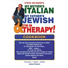 Steve Solomon's My Mother's Italian, My Father's Jewish & I'm in Therapy! Cookbook by Steve Solomon (2007-01-12)