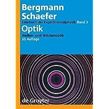Ludwig Bergmann; Clemens Schaefer: Lehrbuch der Experimentalphysik: Optik: Wellen- und Teilchenoptik