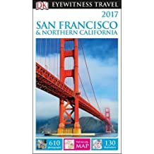 DK Eyewitness Travel Guide San Francisco and Northern California: 2017