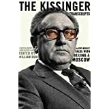 The Kissinger Transcripts: The Top Secret Talks with Beijing and Moscow