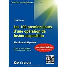 Les 100 premiers jours d'une opération de fusion-acquisition : Le livre + compléments en ligne/licence 1 an