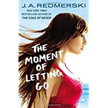 The Moment of Letting Go by J. A. Redmerski (2015-08-11)