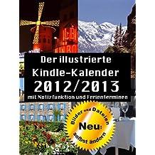 Der illustrierte Kindle-Kalender 2012/2013. Mit Notizfunktion und deutschen Feiertagen.