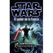 STAR WARS: El poder de la Fuerza (Star Wars Narrativa)