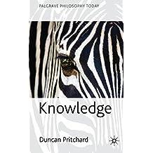 Knowledge (Palgrave Philosophy Today)