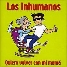 Quiero Volver Con Mi Mama by Los Inhumanos