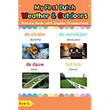 My First Dutch Weather & Outdoors Picture Book with English Translations: Bilingual Early Learning & Easy Teaching Dutch Books for Kids (Teach & Learn Basic Dutch words for Children 9)