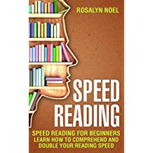 Speed Reading: For Beginners, Learn How To Comprehend And Double Your Reading Speed (prime reading,Productivity Book 2) (English Edition)
