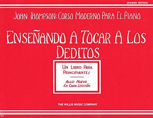 Descargar Libro Teaching Little Fingers To Play (Spanish Edition) (John Thompson: Curso Moderno Para El Piano) de Associate Professor of Philosophy and Religious Studies John Thompson