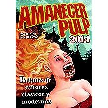 Amanecer Pulp 2014: Autores Clásicos Vs Autores Modernos