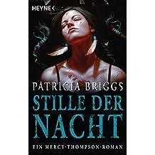 Stille der Nacht: Mercy Thompson 10 - Roman (Mercy-Thompson-Reihe)