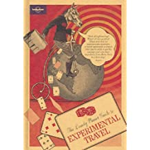 The Lonely Planet Guide to Experimental Travel by Rachael Antony (2005-05-01)