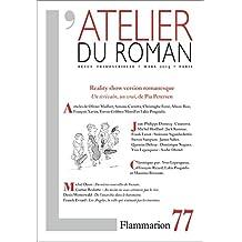 L'atelier du roman, N° 77, Mars 2014 : Reality show version romanesque : Un écrivain, un vrai, de Pia Petersen