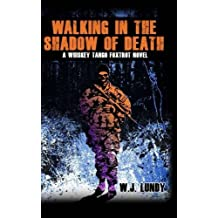 Walking In The Shadow Of Death: Whiskey Tango Foxtrot Vol 4 (Volume 4) by W J Lundy (2014-05-01)
