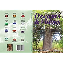 Interpreting Dreams and Visions: Volume 1