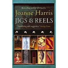 Jigs & Reels by Joanne Harris (2005-03-01)