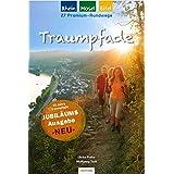 Traumpfade - Jubiläumsausgabe: 27 Premium-Rundwege am Rhein, an der Mosel und in der Eifel