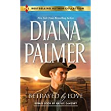 Betrayed by Love: The Rough and Ready Rancher (Harlequin Bestselling Author Collection)
