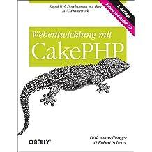 Webentwicklung mit CakePHP by Dirk Ammelburger (2010-11-01)