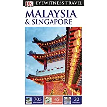 DK Eyewitness Travel Guide Malaysia and Singapore (Eyewitness Travel Guides)