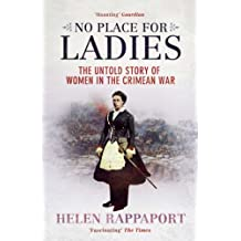 No Place for Ladies: The Untold Story of Women in the Crimean War