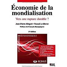 Economie de la mondialisation : Vers une rupture durable ? Livre + version numérique NOTO (Ouvertures économiques)