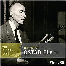 The Sacred Lute: the Art of Ostad Elahi