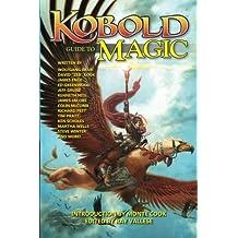 Kobold Guide to Magic (Kobold Guides) (Volume 4) by Wolfgang Baur (2014-03-06)