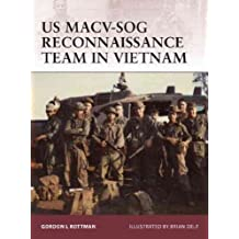 [(US Macv-Sog Reconnaissance Team in Vietnam)] [ By (author) Gordon L. Rottman, Illustrated by Brian Delf ] [September, 2011]