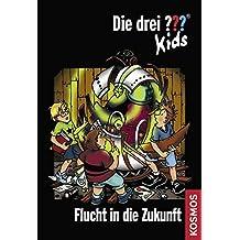 Die drei ??? Kids 05. Flucht in die Zukunft (drei Fragezeichen) by Ulf Blanck (2009-06-06)