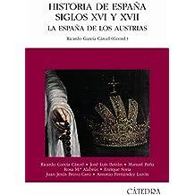 Historia de España, Siglos XVI y XVII: La España de los Austrias (Historia. Serie Mayor)