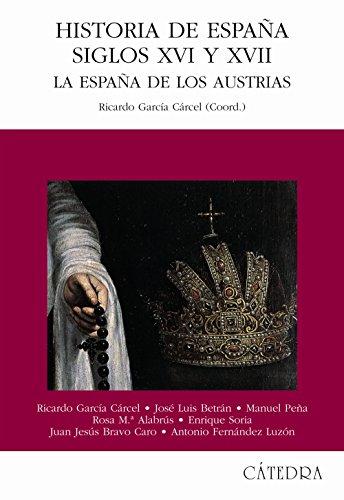 Descargar Libro Historia de España, Siglos XVI y XVII: La España de los Austrias (Historia. Serie Mayor) de José Luis Betrán