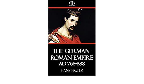 THE GERMAN-ROMAN EMPIRE OF THE CAROLINGIANS (A. D. 768-888)