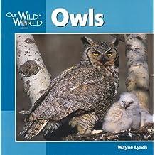 Owls (Our Wild World) by Wayne Lynch (2005-05-01)