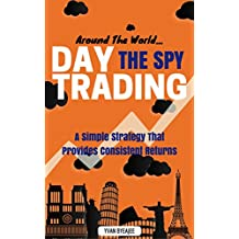 Around The World: Day Trading The SPY (English Edition)
