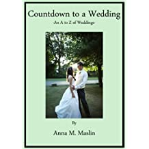 A Countdown to a Wedding - An A - Z of Weddings ('A Countdown to' Book 2) (English Edition)