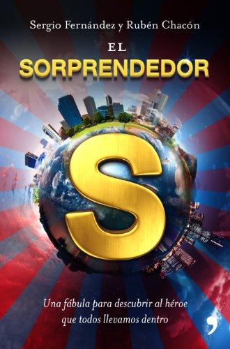 PDF El Sorprendedor: Una fábula para descubrir el héroe que todos ...